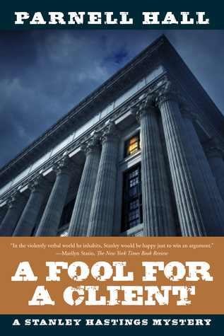 A Fool for a Client: A Stanley Hastings Mystery