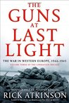 The Guns at Last Light: The War in Western Europe, 1944-1945 (World War II Liberation Trilogy, #3)