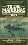 To the Marianas: War in the Central Pacific 1944