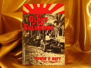 The Glory of the Solomons by Edwin P. Hoyt