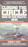 Closing the Circle: War in the Pacific 1945