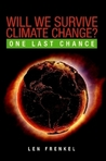 Will We Survive Climate Change?: One Last Chance