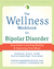 The Wellness Workbook for Bipolar Disorder by Louisa Grandin Sylvia