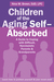 Tips for Surviving and Thriving with an Aging Self-absorbed Parent