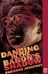 Dancing in the Baron's Shadow: A Novel
