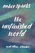 The Unfinished World by Amber Sparks