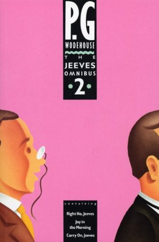 The Jeeves Omnibus Vol. 2: Right Ho, Jeeves / Joy in the Morning / Carry On, Jeeves (Jeeves, #3, 6, & 8)