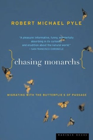 Chasing Monarchs by Robert Michael Pyle