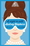 A Night in with Audrey Hepburn (Libby Lomax, #1)