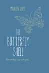The Butterfly Shell by Maureen White