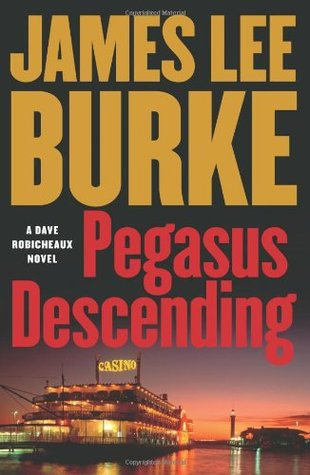 Pegasus Descending by James Lee Burke