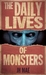 The Daily Lives of Monsters by J.H.  Mae