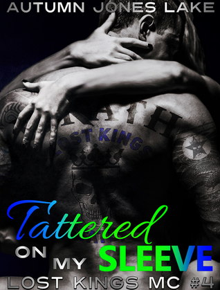 Tattered on My Sleeve (Lost Kings MC, #4)
