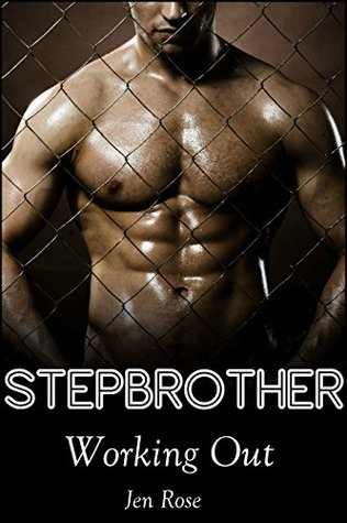 Stepbrother: Working Out  by  Jen Rose