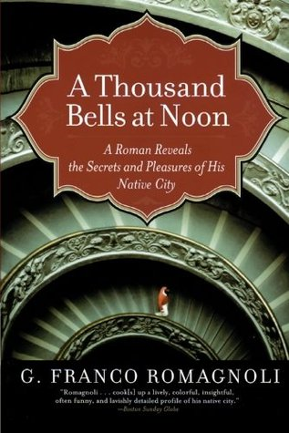 A Thousand Bells at Noon by G. Franco Romagnoli