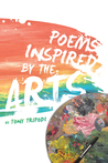 Poems Inspired by the Arts by Tony Tripodi