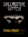 Shillingstone Witch (Fiona Frost, #4)