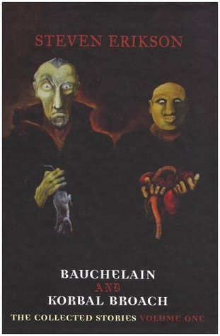 Bauchelain And Korbal Broach: Collected Stories V. 1