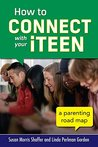 How to Connect with Your iTeen: A Parenting Road Map