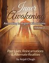 Inner Awakening....Ascending to Higher Dimensions Vol. 2: Past Lives, Reincarnations and Alternate Realities