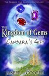 Candara's Gift: Book 1 in The Kingdom of Gems Trilogy (a childrens book for ages 9-12 and 9-11)