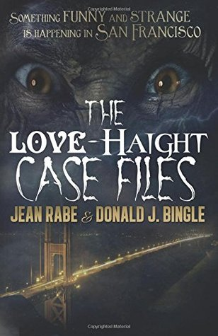 The Love-Haight Casefiles by Jean Rabe