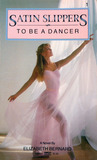 To Be a Dancer (Satin Slippers, #1)