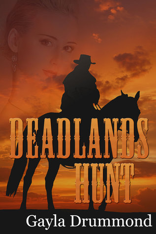 Deadlands Hunt by Gayla Drummond