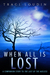 When All Is Lost: A Companion Story to The Last of the Ageless (The Ageless Post-Apocalypse Series #2)