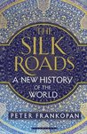 The Silk Roads: A...
