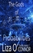 The Gods of Probabilities by Liza O'Connor