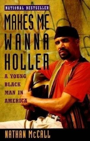 Makes Me Wanna Holler by Nathan McCall