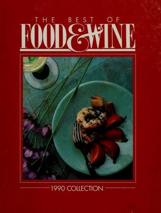 The Best Of Food & Wine 1990 Collection