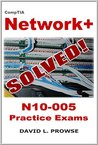 CompTIA Network+ SOLVED! - N10-005 Practice Exams