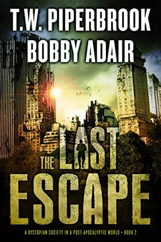 The Last Survivors 02 - The Last Escape - T.W. Piperbrook, Bobby Adair