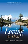 Loving to Heal: Easing the Way to Wellness
