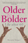 Older and Bolder: Life after 60