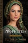 The Prophetess by Jill Eileen Smith