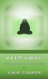 Keep Away by S.M.R. Cooper