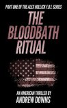 The Bloodbath Ritual  (The Alex Hollick FBI Series #1)
