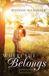 Where She Belongs by Johnnie Alexander