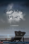 Gone Girl Parody: So Far Gone, Girl