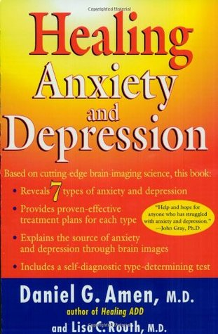 Healing Anxiety and Depression by Daniel G. Amen