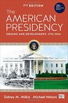 The American Presidency: Origins and Development, 1776-2014