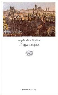Praga magica by Angelo Maria Ripellino