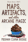 Maps, Artifacts, and other Arcane Magic (The Dowser #5)