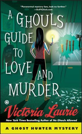 A Ghoul's Guide to Love and Murder (Ghost Hunter Mystery, #10)