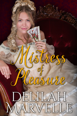 Mistress of Pleasure by Delilah Marvelle