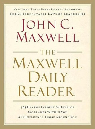 The Maxwell Daily Reader by John C. Maxwell