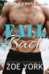 Fall Back (SEALs Undone, #6)